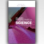 Islamic Perspectives on Science