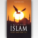 A Brief Guide: ISLAM – Belief and Practice