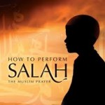 THE PRAYER'S (SALAH) MEANING AND IMPORTANCE