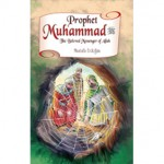 Prophet Muhammad The Beloved Messenger of Allah