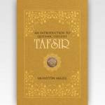 TAFSIR An Introduction to Quranic Exegesis