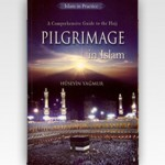 A Comprehensive Guide to the Hajj Pilgrimage in Islam
